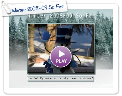 Click to play Winter 2008-09 So Far