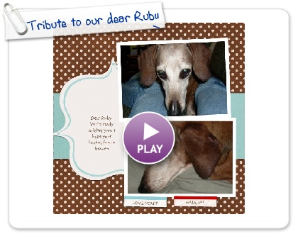 Click to play Tribute to our dear Ruby