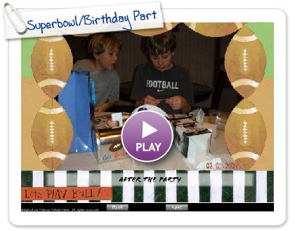 Click to play Superbowl/Birthday Party