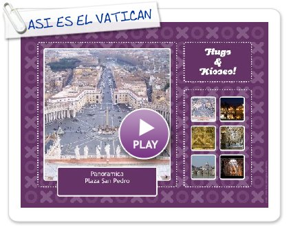 Click to play ASI ES EL VATICANO