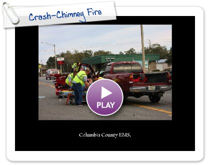 Click to play Crash-Chimney Fire