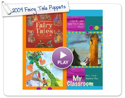 Click to play 2009 Fairy Tale Puppets