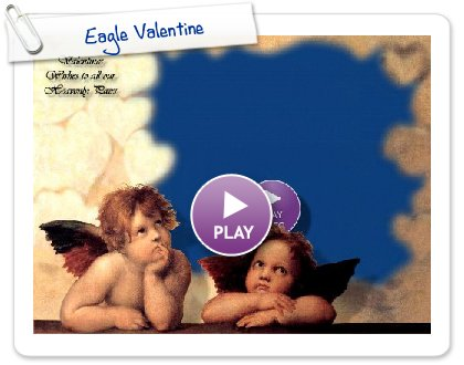 Click to play Eagle Valentine