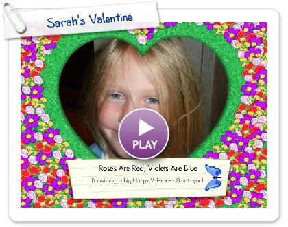Click to play Sarah's Valentine