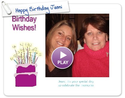 Click to play Happy Birthday Jeani