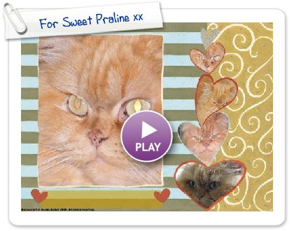 Click to play For Sweet Praline xx
