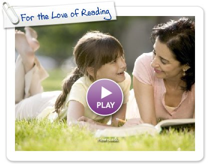 Click to play this Smilebox slideshow: For the Love of Reading