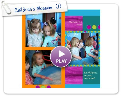 Click to play this Smilebox scrapbook: Children's Museum