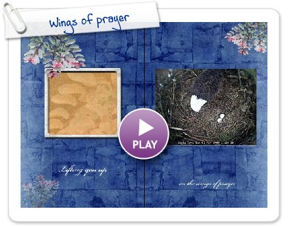 Click to play this Smilebox greeting: Wings of prayer