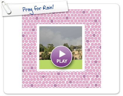 Click to play this Smilebox photobook: Pray for Rain!