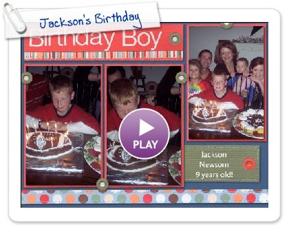 Click to play this Smilebox scrapbook: Jackson's Birthday