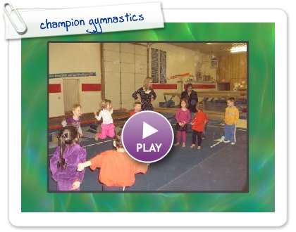 Click to play this Smilebox slideshow: champion gymnastics