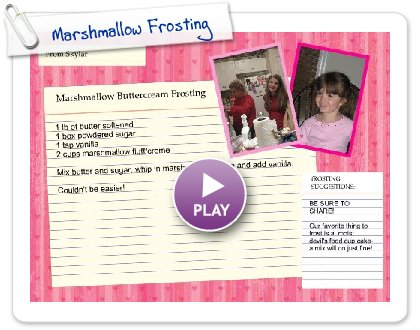 Click to play this Smilebox recipe: Marshmallow Frosting