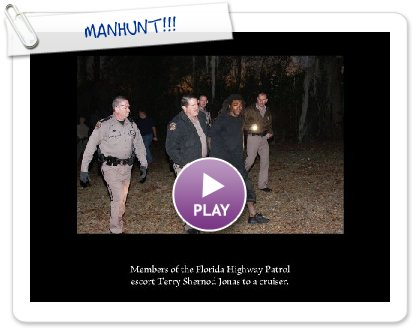 Click to play this Smilebox slideshow: MANHUNT!!!