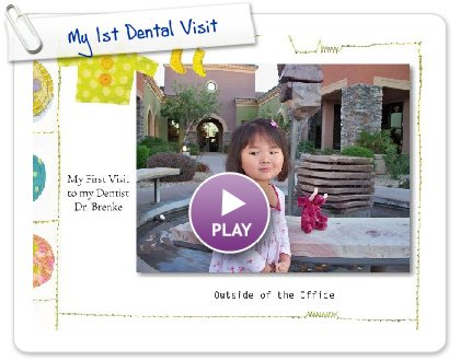 Click to play this Smilebox slideshow: My 1st Dental Visit