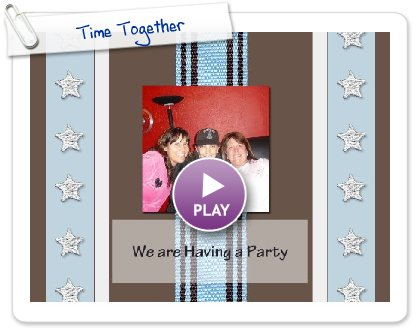 Click to play this Smilebox scrapbook: Time Together