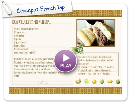 Click to play this Smilebox recipe: Crockpot French Dip