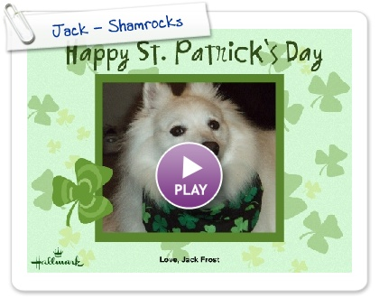 Click to play this Smilebox greeting: Jack - Shamrocks