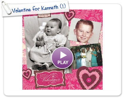 Click to play this Smilebox scrapbook: Valentine for Kenneth