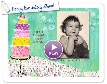 Click to play this Smilebox slideshow: Happy Birthday, Elena!