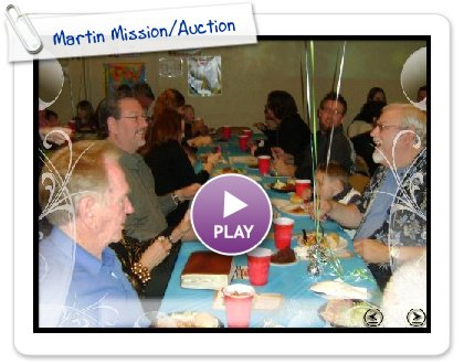 Click to play this Smilebox slideshow: Martin Mission/Auction