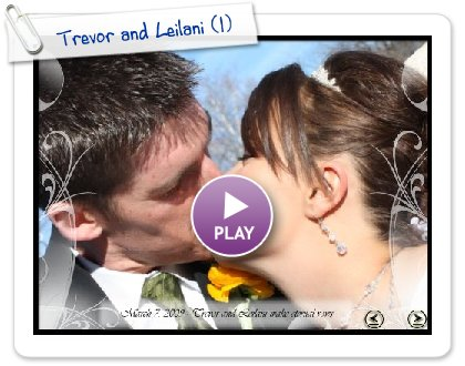 Click to play this Smilebox slideshow: Trevor and Leilani