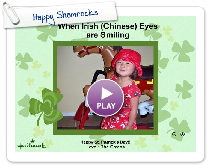 Click to play this Smilebox greeting: Happy Shamrocks
