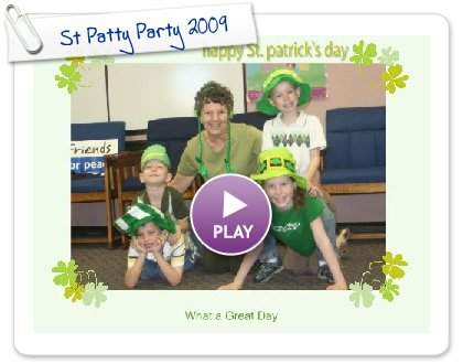 Click to play this Smilebox greeting: St Patty Party 2009