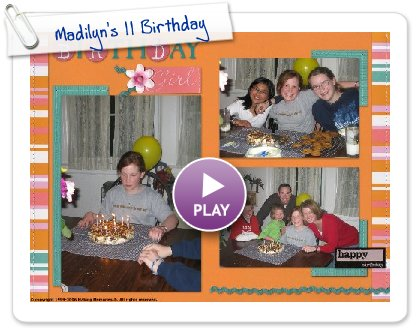 Click to play this Smilebox scrapbook: Madilyn's 11 Birthday