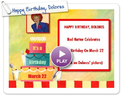 Click to play this Smilebox greeting: Happy Birthday, Dolores