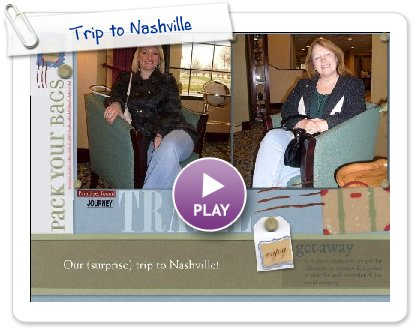 Click to play this Smilebox scrapbook: Trip to Nashville