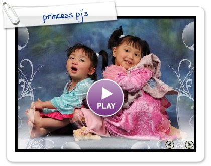 Click to play this Smilebox slideshow: princess pj's