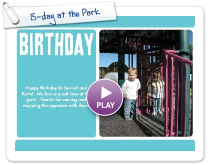 Click to play this Smilebox invite: B-day at the Park