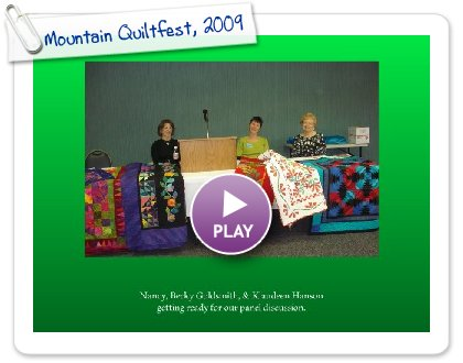 Click to play this Smilebox slideshow: Mountain Quiltfest, 2009