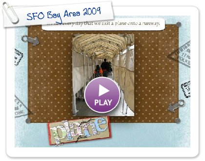 Click to play this Smilebox slideshow: SFO Bay Area 2009