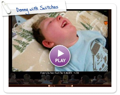 Click to play this Smilebox slideshow: Danny with Switches