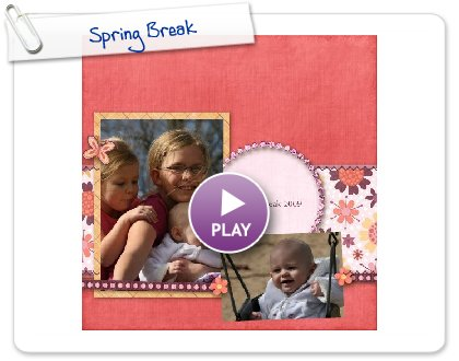 Click to play this Smilebox scrapbook: Spring Break