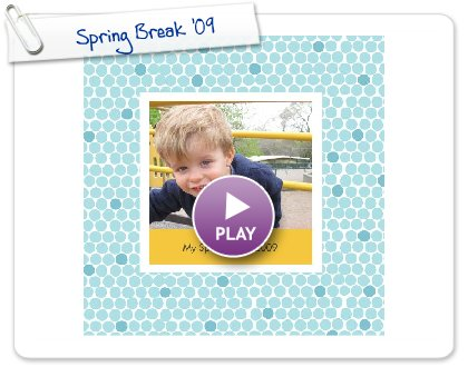 Click to play this Smilebox photobook: Spring Break '09
