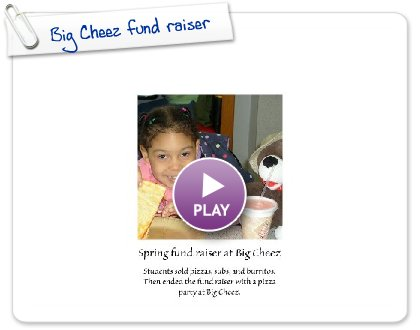 Click to play this Smilebox photobook: Big Cheez fund raiser