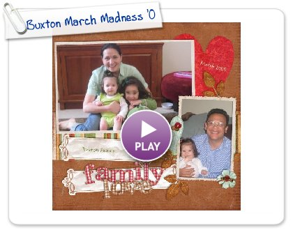 Click to play this Smilebox scrapbook: Buxton March Madness '09