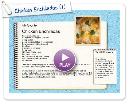 Click to play this Smilebox recipe: Chicken Enchiladas