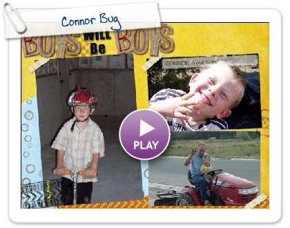 Click to play this Smilebox scrapbook: Connor Bug