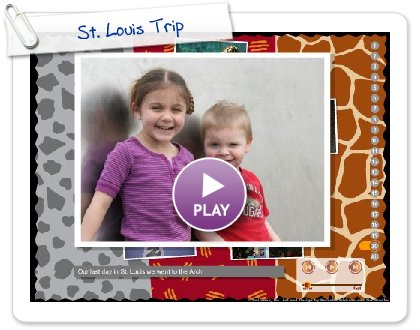Click to play this Smilebox slideshow: St. Louis Trip