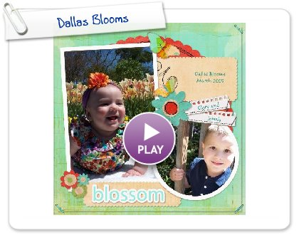 Click to play this Smilebox scrapbook: Dallas Blooms