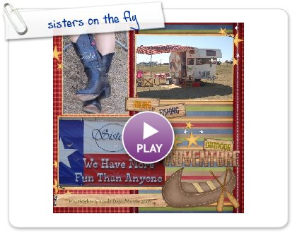 Click to play this Smilebox scrapbook: sisters on the fly