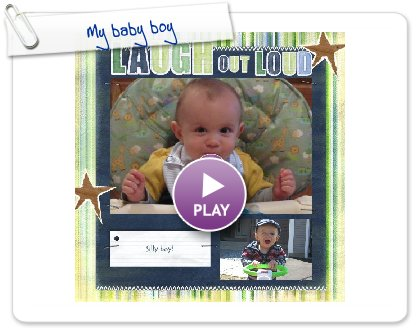 Click to play this Smilebox scrapbook: My baby boy