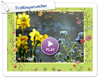 Click to play this Smilebox slideshow: Frühlingserwachen