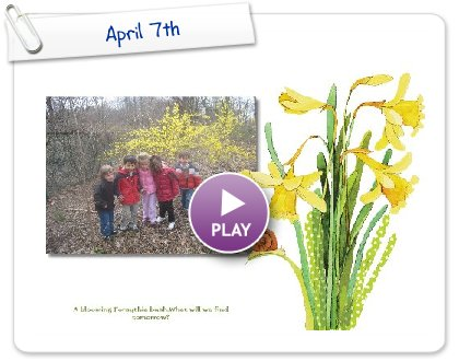 Click to play this Smilebox greeting: April 7th