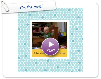 Click to play this Smilebox photobook: On the move!