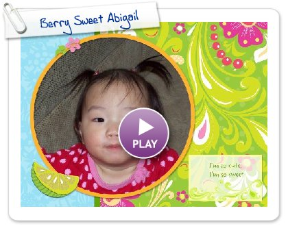 Click to play this Smilebox photobook: Berry Sweet Abigail